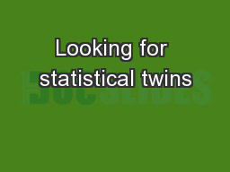 Looking for statistical twins