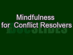 Mindfulness for  Conflict Resolvers