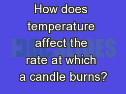 How does temperature affect the rate at which a candle burns?