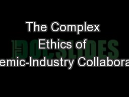 The Complex Ethics of Academic-Industry Collaborations