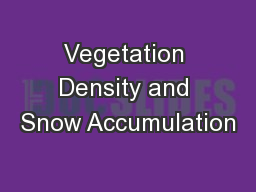 Vegetation Density and Snow Accumulation