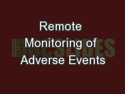 Remote Monitoring of Adverse Events