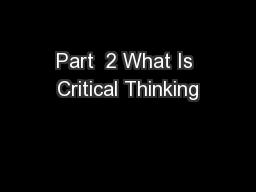 Part  2 What Is Critical Thinking