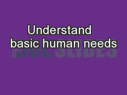 Understand  basic human needs
