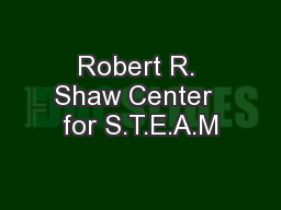 Robert R. Shaw Center  for S.T.E.A.M