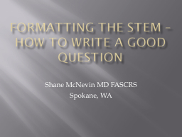 Formatting the STEM – How to write a good question