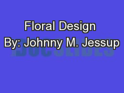 Floral Design By: Johnny M. Jessup