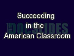 Succeeding in the  American Classroom PowerPoint PPT Presentation