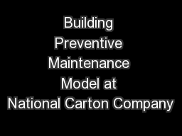 Building Preventive Maintenance Model at National Carton Company