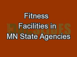 Fitness  Facilities in MN State Agencies PowerPoint PPT Presentation