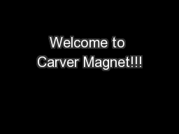 Welcome to Carver Magnet!!!