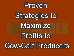 Proven Strategies to Maximize Profits to Cow-Calf Producers
