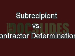 Subrecipient vs. Contractor Determinations