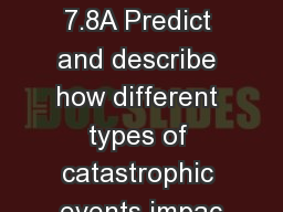 Catastrophic events TEKS 7.8A Predict and describe how different types of catastrophic events impac