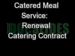 Catered Meal Service:   Renewal Catering Contract