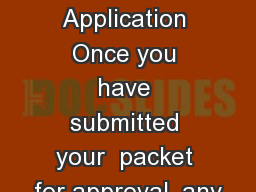 Sponsor Application Once you have submitted your  packet for approval, any