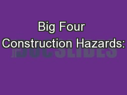 Big Four Construction Hazards:
