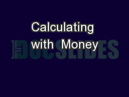 Calculating with  Money