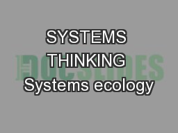 SYSTEMS THINKING Systems ecology
