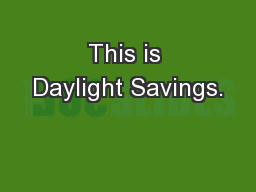 This is Daylight Savings.