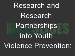 Integrating Research and Research Partnerships into Youth Violence Prevention: