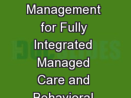 Overview:  Utilization Management for Fully Integrated Managed Care and Behavioral Health Services
