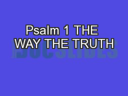 Psalm 1 THE WAY THE TRUTH