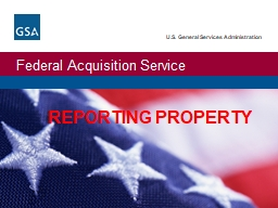 REPORTING PROPERTY Federal Executive agencies are legally required (FMR 102.36) to report excess pe