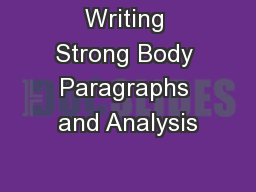 Writing Strong Body Paragraphs and Analysis