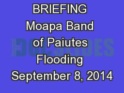 APPLICANT�S BRIEFING Moapa Band of Paiutes Flooding September 8, 2014