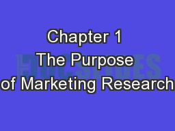 Chapter 1 The Purpose of Marketing Research