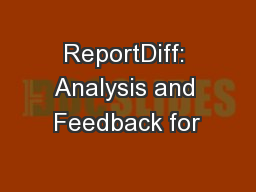 ReportDiff: Analysis and Feedback for
