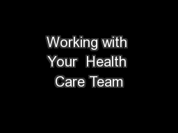 Working with Your  Health Care Team