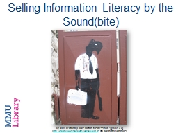 Selling Information Literacy by the Sound(bite)