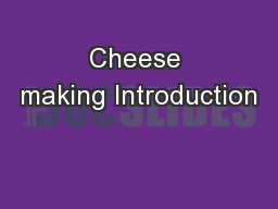 Cheese making Introduction