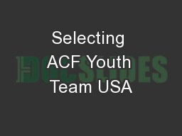 Selecting ACF Youth Team USA