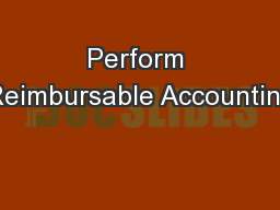 Perform Reimbursable Accounting