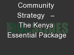 Community Strategy   – The Kenya Essential Package