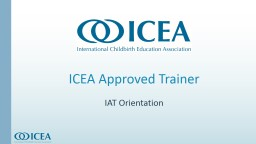 ICEA Approved Trainer  IAT Orientation