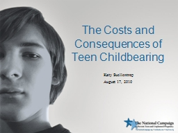 The Costs and Consequences of Teen Childbearing