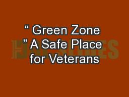 """ Green Zone "" A Safe Place for Veterans"