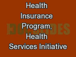 Children�s Health Insurance Program, Health Services Initiative