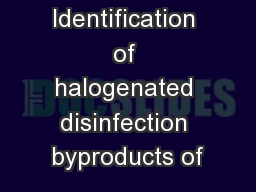 Identification of halogenated disinfection byproducts of