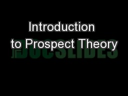 Introduction to Prospect Theory PowerPoint PPT Presentation
