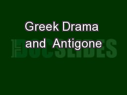 Greek Drama and  Antigone