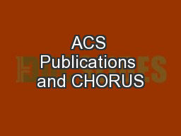 ACS Publications and CHORUS
