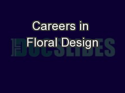Careers in Floral Design PowerPoint Presentation, PPT - DocSlides
