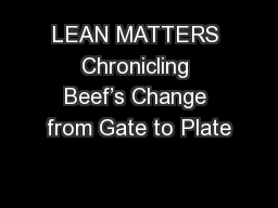 LEAN MATTERS Chronicling Beef's Change from Gate to Plate