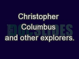 Christopher Columbus and other explorers.