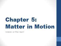 Chapter 5: Matter in Motion PowerPoint PPT Presentation